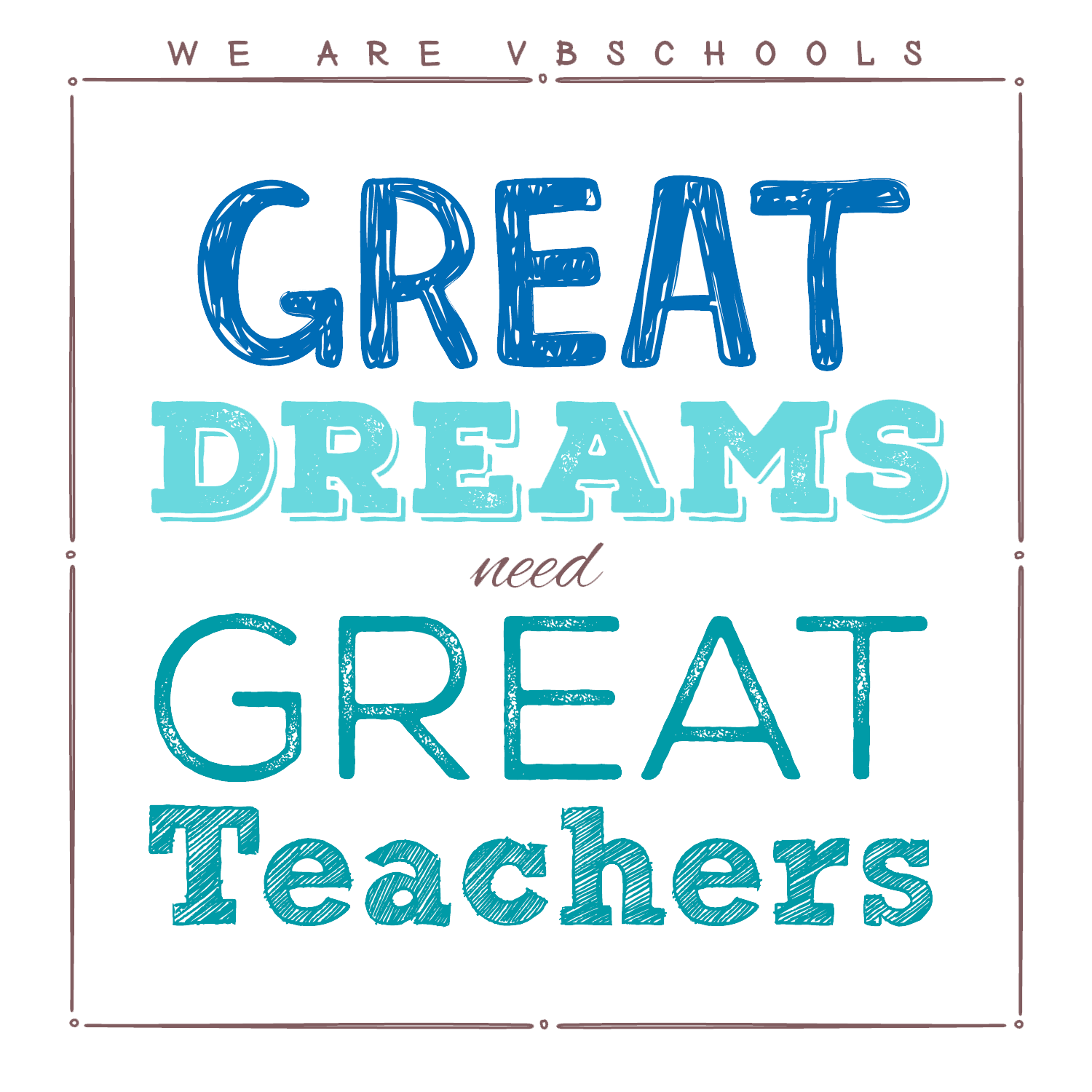 We Are Vbschools  Great Dreams Need Great Teachers We Are Vbschools Great Dreams Need Great Teachers Logo